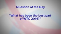 What's been the best part of WTC 2014?